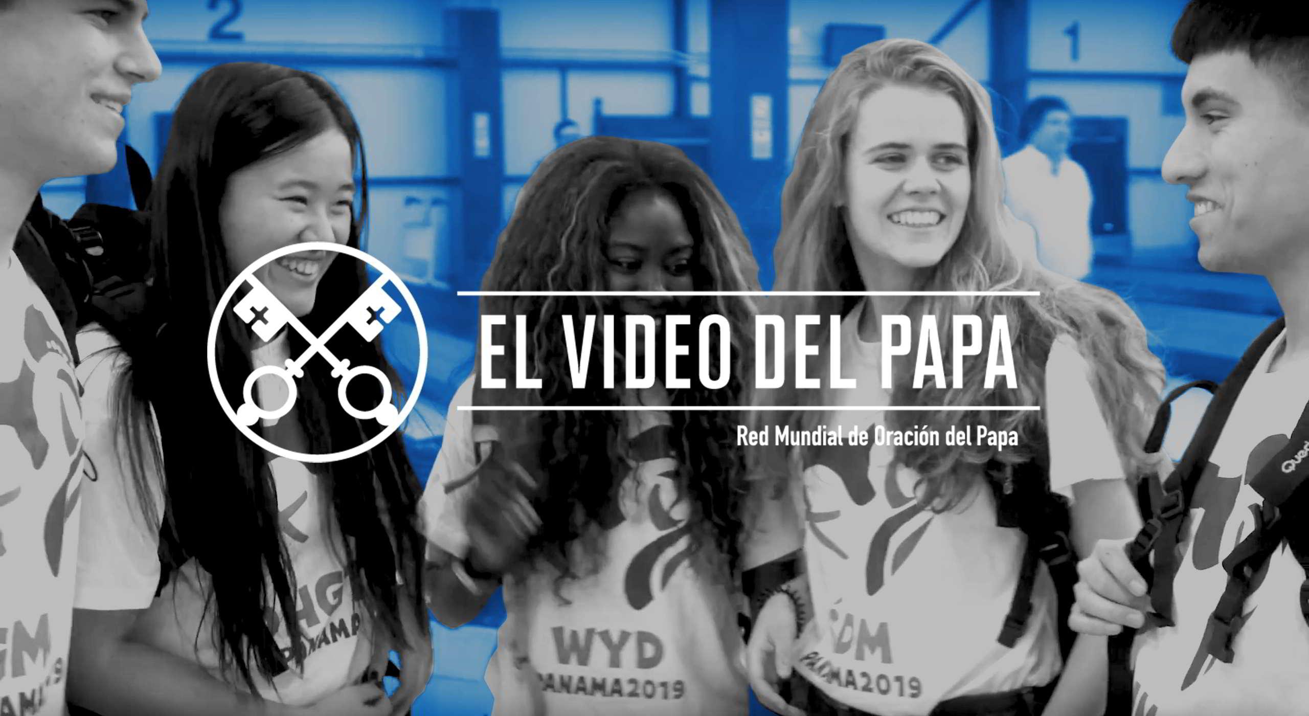 Official Image - TPV 1 2019 - 2 ES - El Video del Papa - Jovenes en la escuela de María