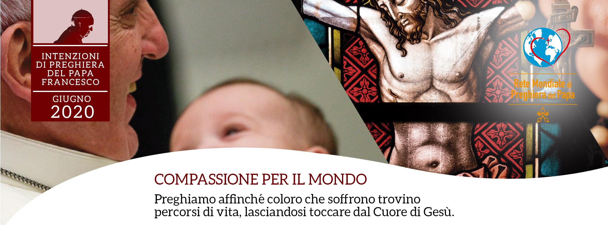compassione per ir mondo giugno intenzioni di preghiera papa franceso