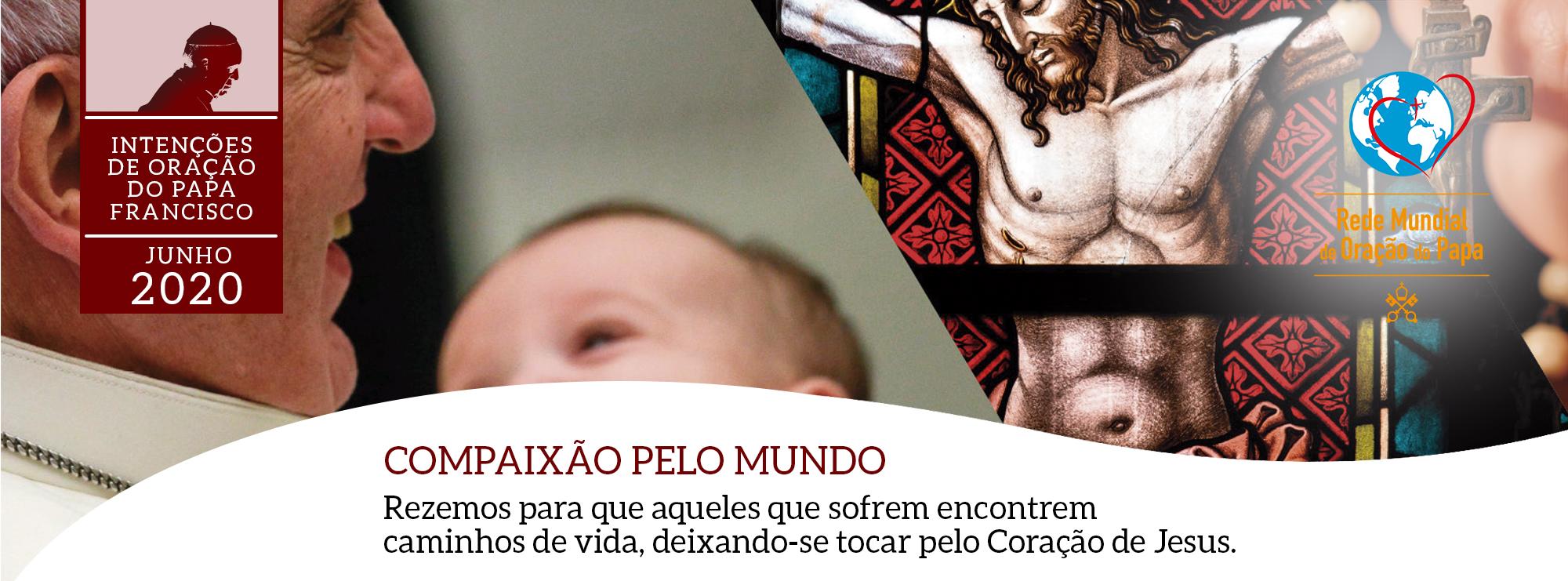 compaixao pelo mundo junho intencoes do papa francisco