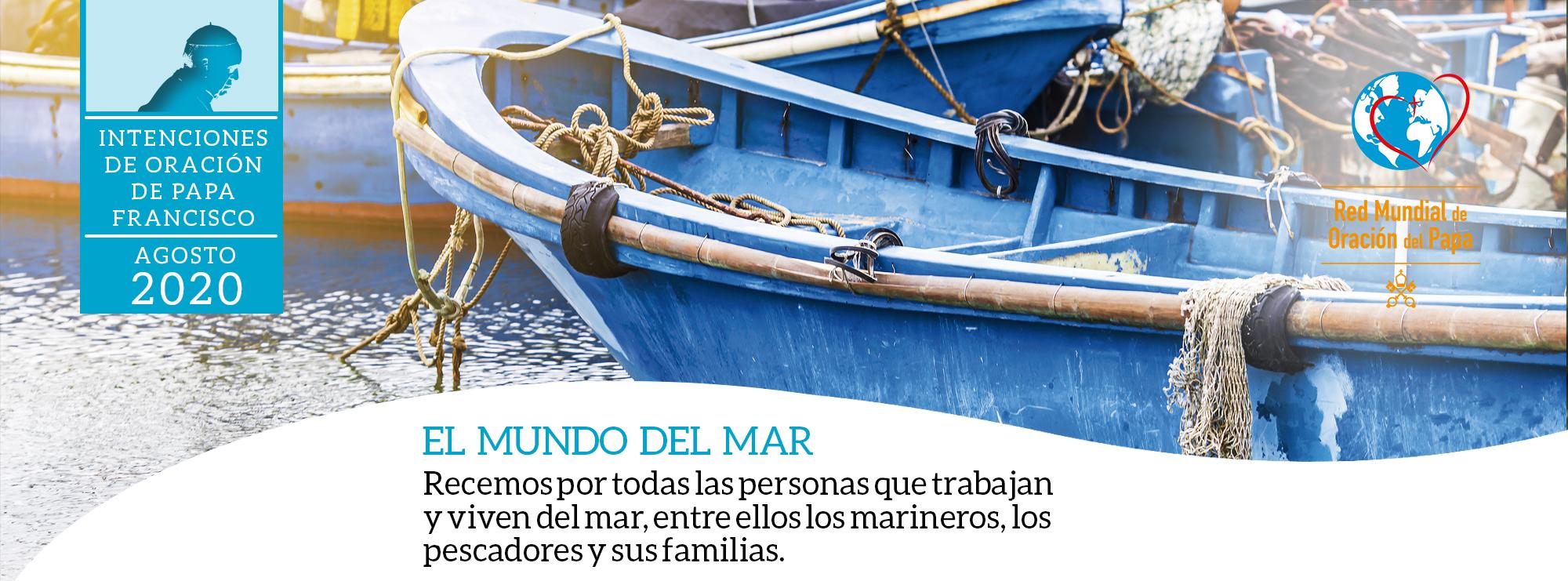 el mundo del mar papa francisco intenciones agosto