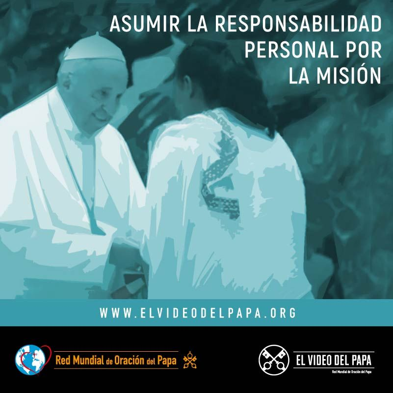 Asumir la respondabilidad personal Red Mundial de Oración del Papa