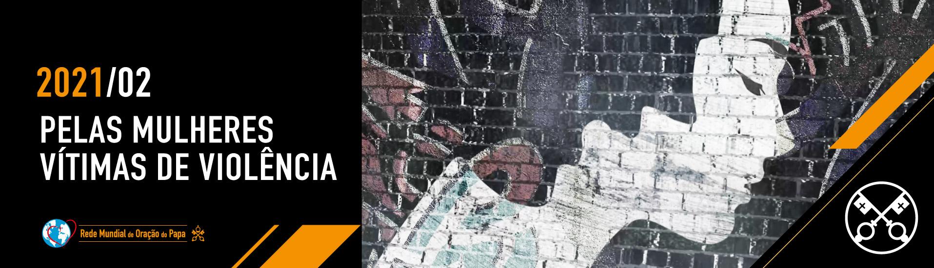 2 2021 PT - O Video do Papa - 1915x550 Pelas mulheres vítimas de violência